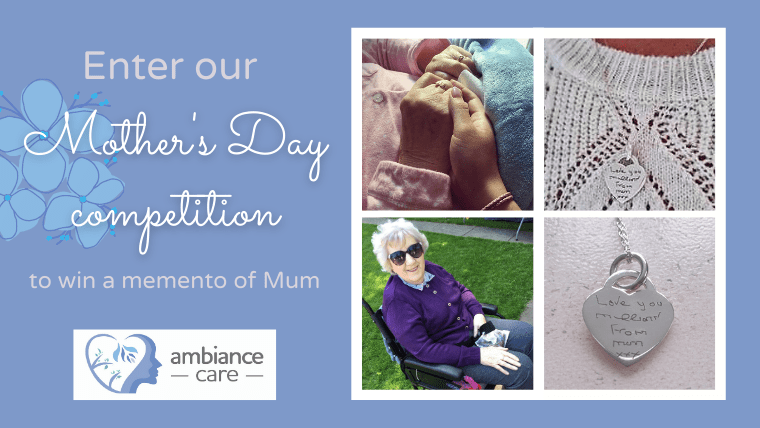 Enter dementia care Stockport service Ambiance Care's Mother's Day competition