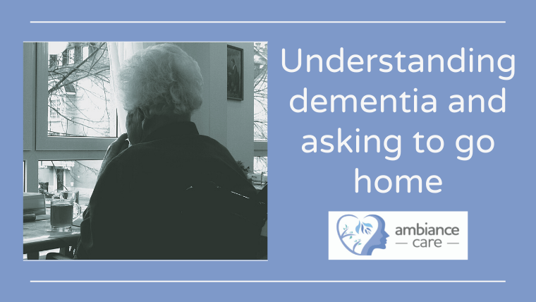 Why do people with dementia ask to go home?